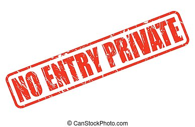 NO ENTRY PRIVATE red stamp text