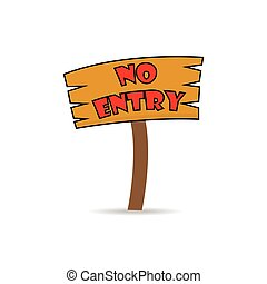 no entry sign made of wood