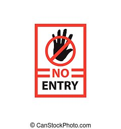 no entry with black hand within rectangle, sign design, isolated on white background.