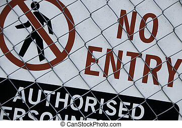 "No Entry - ""No Entry\"" sign warning against unauthorised..."