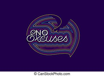 No Excuses Calligraphic 3d Style Text Vector illustration Design.