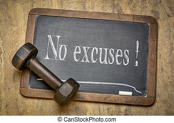 no excuses - motivational text on blackboard