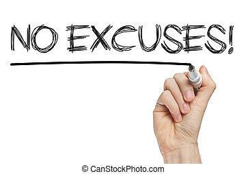 no excuses phrase handwritten with marker on whiteboard