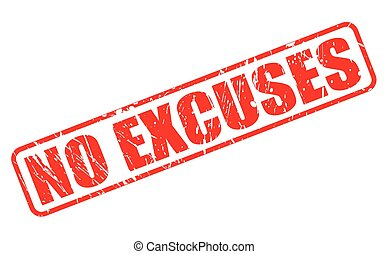 NO EXCUSES RED STAMP TEXT