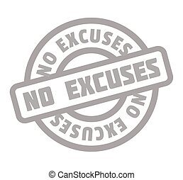 No Excuses rubber stamp