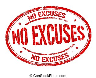 No excuses sign or stamp on white background, vector illustration