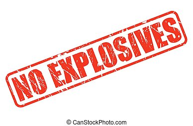 NO EXPLOSIVES red stamp text