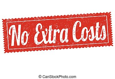 No extra costs sign or stamp