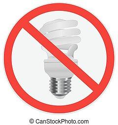 No fluorescent light bulb allowed sign