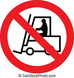 No forklift sign