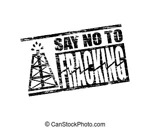 No Fracking Stamp - Say no to fracking grungy rubber stamp...