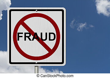 No Fraud Sign, An red road sign with word Fraud and not...