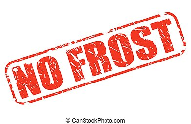 NO FROST RED STAMP TEXT