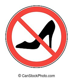 No high heel shoes sign warning. Prohibited public...