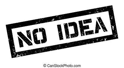 No Idea rubber stamp