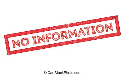 No Information rubber stamp