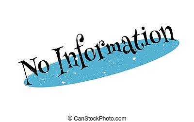 No Information rubber stamp