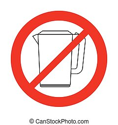 No Kettle vector sign. Not boiling water in Kettle  vector icon. The red circle prohibiting sing