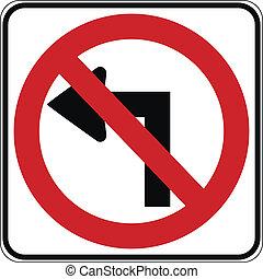 No left turn road sign