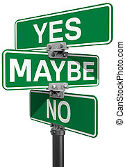 No Maybe Yes street sign decision - Street signs to make...
