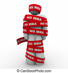 No MBA Man Wrapped in Tape Lack of Masters Holding You Back 3d Illustration