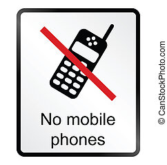 No Mobile Phones Information Sign - Monochrome no mobile...