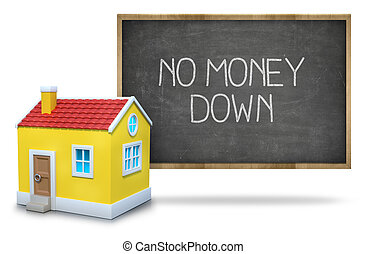 No money down text on blackboard with 3d house