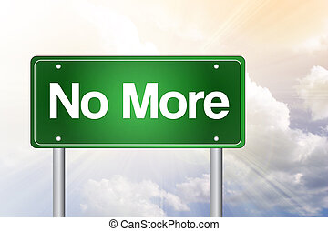 No More, Green Road Sign, business concept