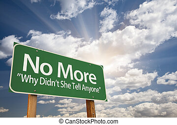No More - Why Didn't She Tell Anyone Green Road Sign with Dramatic Clouds and Sky.