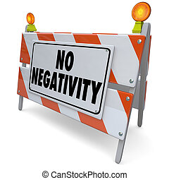 No Negativity Road Construction Sign Positive Attitude Outlook