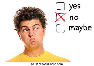 No, no, no! - A portrait of a young man making decisions...