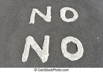 No no painted road sign