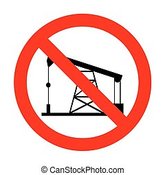 No Oil drilling rig sign.