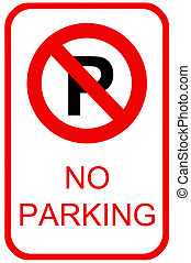 No parking sign - A no parking sign for use in any traffic...