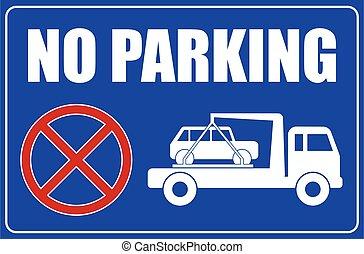 no parking sign, tow away caution