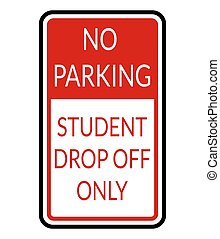 No parking student drop off only vector illustration. Red and white. Backgrounds, backdrop, sticker, poster etc.