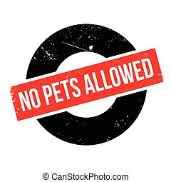 No Pets Allowed rubber stamp