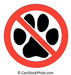 No pets allowed sign. Black cat or dog paw footprint in red crossed circle symbol.
