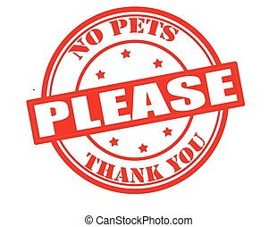 No pets please - Stamp with text no pets please inside,...