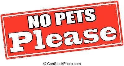 No pets please