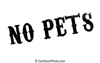 No Pets rubber stamp. Grunge design with dust scratches....