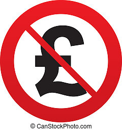 No Pound sign icon. GBP currency symbol. Money label. Red...