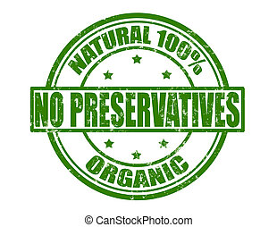 No preservatives - Stamp with text no preservatives inside,...