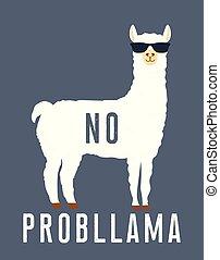 No prob llama motivational quote. Llama with sunglasses. Vector illustration