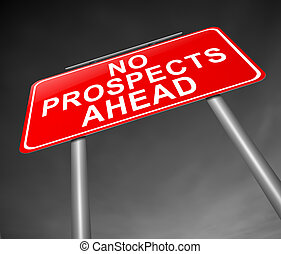 No prospects ahead. - Illustration depicting a sign with a...