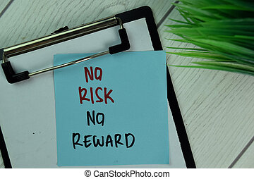No Risk No Reward write on sticky notes isolated on Wooden Table.