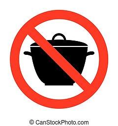 No Saucepan simple sign.