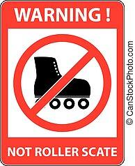 No skate, rollerskate prohibited symbol. Vector. - No skate,...