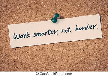 no, smarter, trabajo, harder