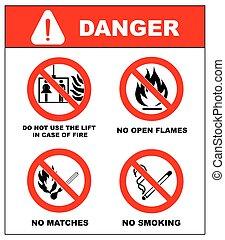 No smoking, No open flame, no matches, no lift.